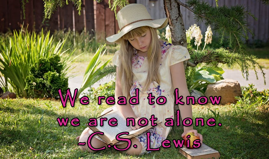 We read to know we are not alone. -CS Lewis Children's books